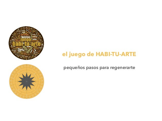 el juego de HABI-TU-ARTE pequeños pasos para regenerarte