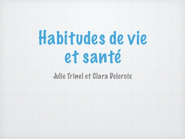 Habitudes de vie et santé Julie Trinel et Clara Delcroix