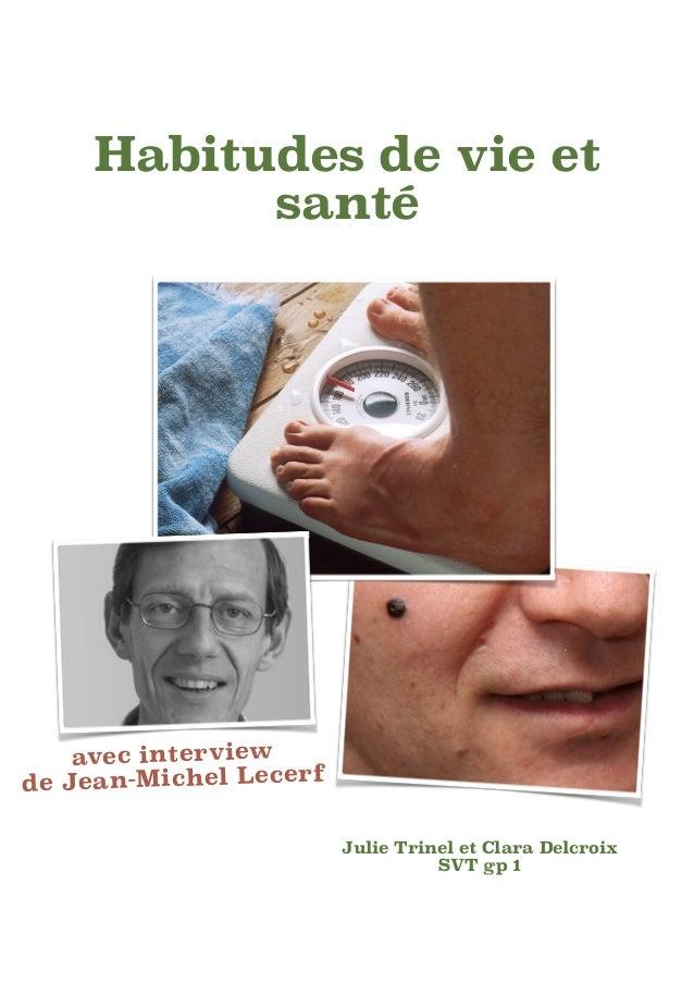 Habitudes de vie et santé !  Habitudes de vie et santé, Page 1 avecinterview de Jean-Michel Lecerf Julie Trinel et Clar...