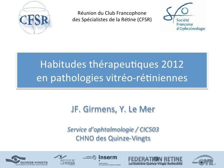 Réunion du Club Francophone           des Spécialistes de la Ré/ne (CFSR)  Habitudes thérapeu/ques ...