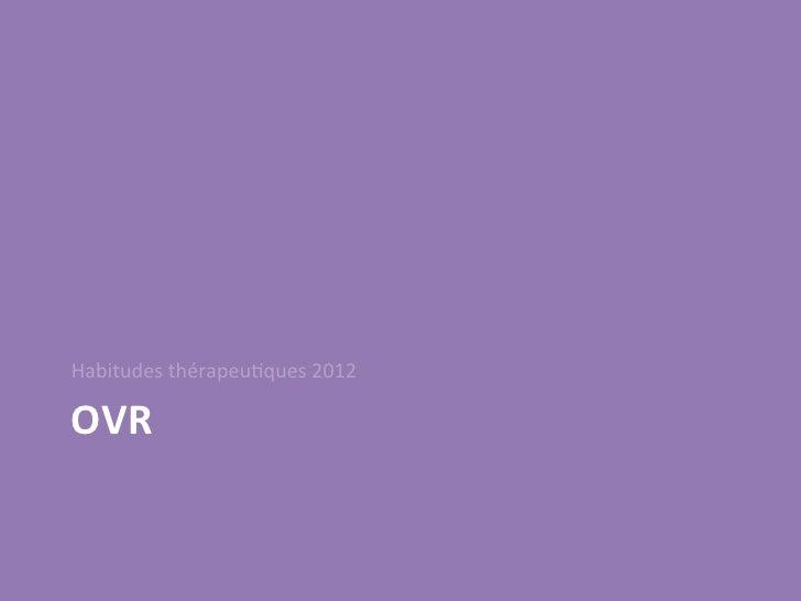 Habitudes thérapeu/ques 2012 OVR
