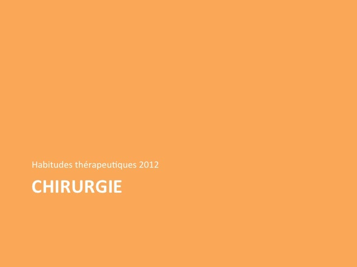 Habitudes thérapeu/ques 2012 CHIRURGIE