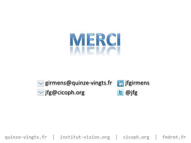 girmens@quinze-‐vingts.fr                    jfgirmens                         jfg@cicoph.org                      ...