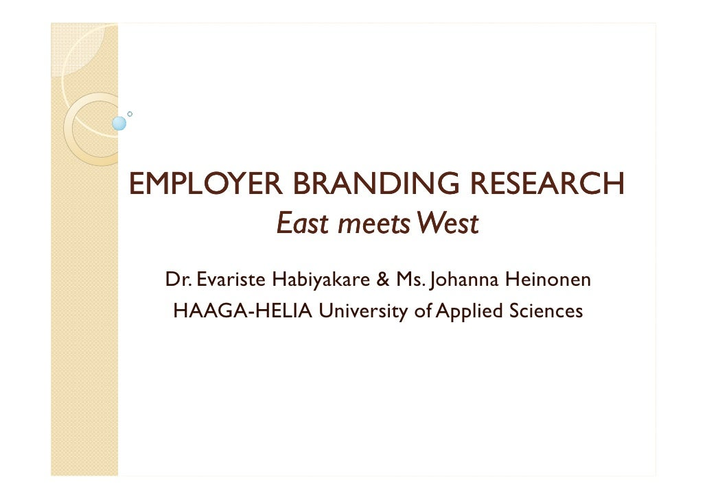 EMPLOYER BRANDING RESEARCH        East meets West Dr. Evariste Habiyakare & Ms. Johanna Heinonen HAAGA-HELIA University of...