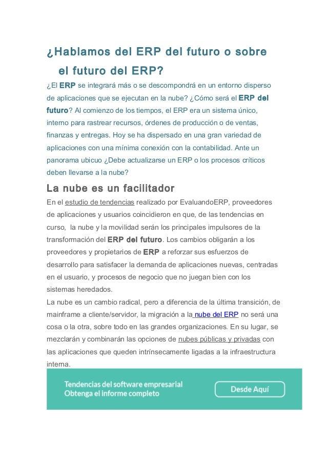 ¿Hablamos del ERP del futuro o sobre el futuro del ERP? ¿El ERP se integrará más o se descompondrá en un entorno disperso ...