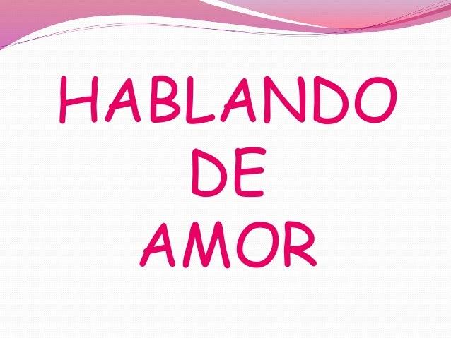 HABLANDO DE AMOR