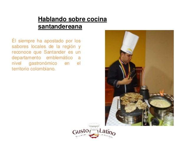 Cursos De Cocina En Santander | Hablando Sobre Cocina Santandereana Con El Chef William Lopez Florez