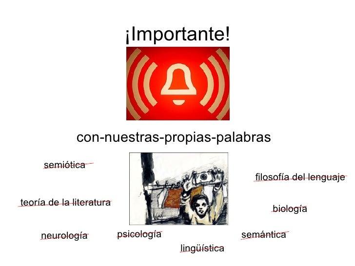 ¡Importante! con-nuestras-propias-palabras semiótica lingüística filosofía del lenguaje teoría de la literatura psicología...