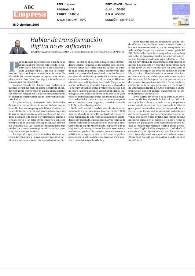 Hablar de transformación digital no es suficiente P ocos quedan que se resistan a asumir que el hasta ahora mundo estático...