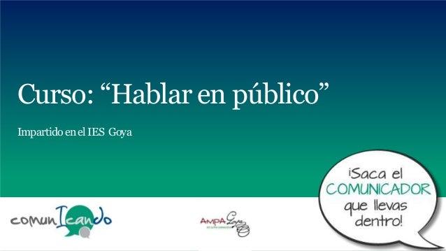 """Curso: """"Hablar en público"""" ImpartidoenelIES Goya"""