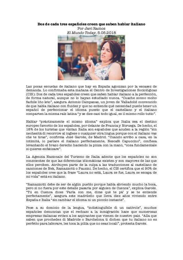 Dos de cada tres españoles creen que saben hablar italiano Por Javi Ramos El Mundo Today, 5.05.2018 Las pocas escuelas de ...