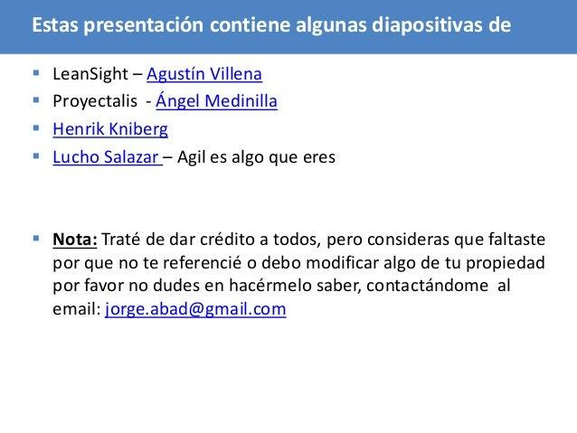 118 Estas presentación contiene algunas diapositivas de  LeanSight – Agustín Villena  Proyectalis - Ángel Medinilla  He...