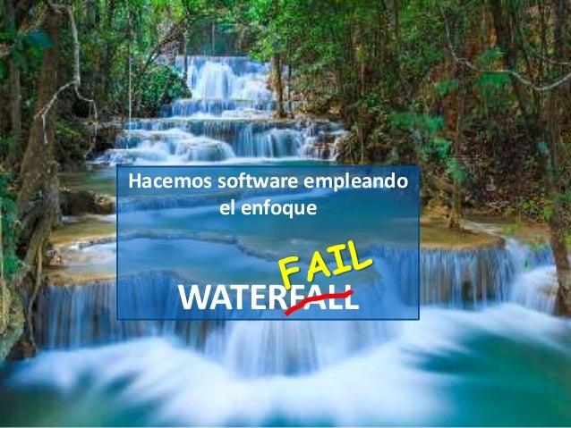 34 Hacemos software empleando el enfoque WATERFALL