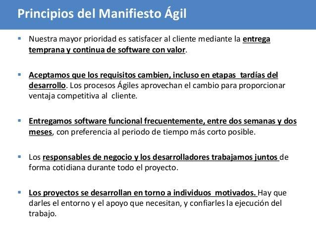 46 Principios del Manifiesto Ágil  Nuestra mayor prioridad es satisfacer al cliente mediante la entrega temprana y contin...