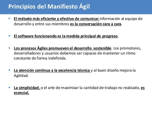 47 Principios del Manifiesto Ágil  El método más eficiente y efectivo de comunicar información al equipo de desarrollo y ...