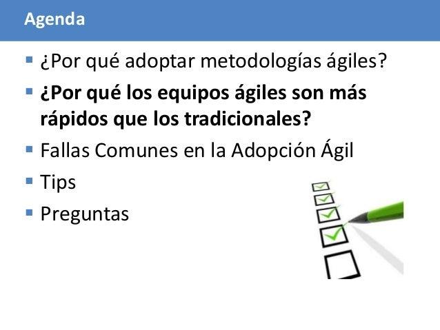52 Agenda  ¿Por qué adoptar metodologías ágiles?  ¿Por qué los equipos ágiles son más rápidos que los tradicionales?  F...
