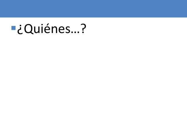 6 ¿Quiénes…?