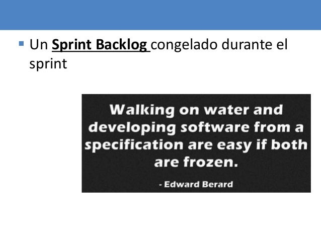 64  Un Sprint Backlog congelado durante el sprint