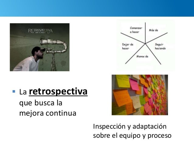 68  La retrospectiva que busca la mejora continua Inspección y adaptación sobre el equipo y proceso