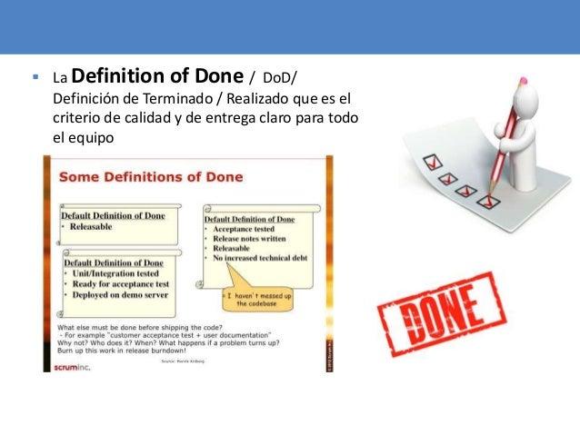71  La Definition of Done / DoD/ Definición de Terminado / Realizado que es el criterio de calidad y de entrega claro par...