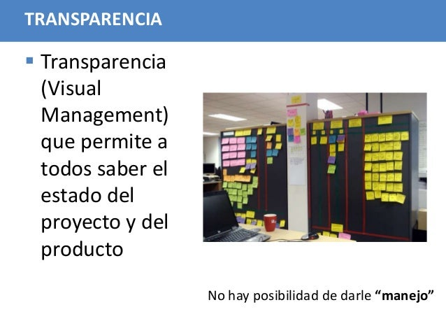 72 TRANSPARENCIA  Transparencia (Visual Management) que permite a todos saber el estado del proyecto y del producto No ha...