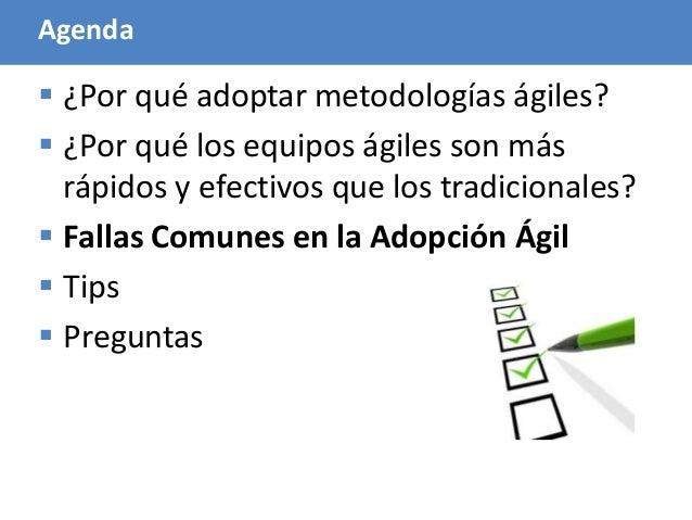 81 Agenda  ¿Por qué adoptar metodologías ágiles?  ¿Por qué los equipos ágiles son más rápidos y efectivos que los tradic...