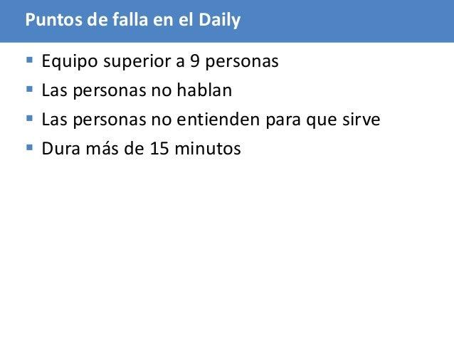 88 Puntos de falla en el Daily  Equipo superior a 9 personas  Las personas no hablan  Las personas no entienden para qu...