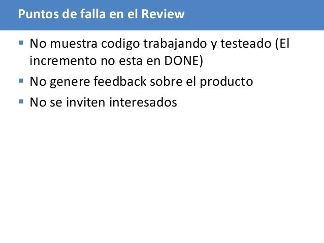 89 Puntos de falla en el Review  No muestra codigo trabajando y testeado (El incremento no esta en DONE)  No genere feed...