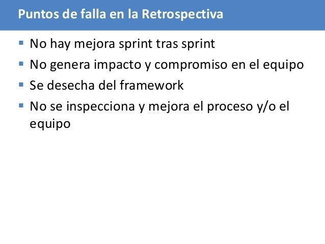 90 Puntos de falla en la Retrospectiva  No hay mejora sprint tras sprint  No genera impacto y compromiso en el equipo  ...