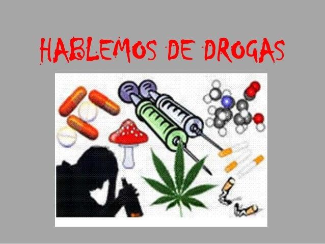 HABLEMOS DE DROGAS