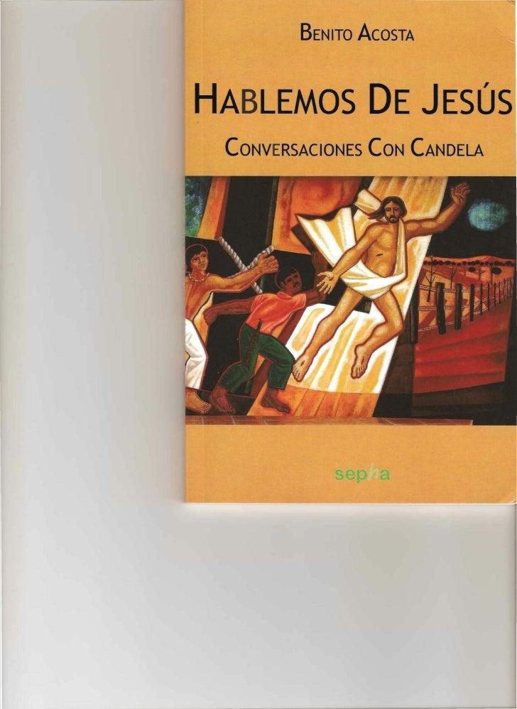 BENITO ACOSTA     HABLEMOS DE JESÚS   CONVERSACIONES CON CANDELA