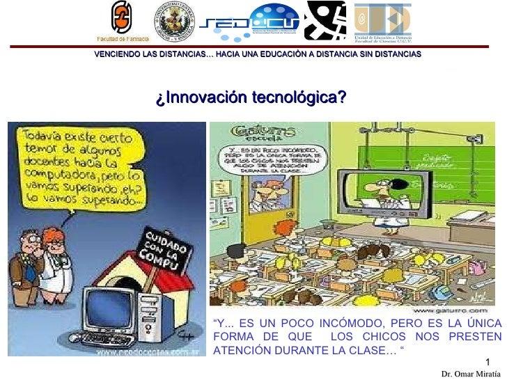 """¿Innovación tecnológica? """" Y... ES UN POCO INCÓMODO, PERO ES LA ÚNICA FORMA DE QUE  LOS CHICOS NOS PRESTEN ATENCIÓN DURANT..."""