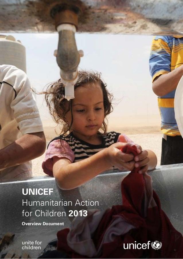 UNICEFHumanitarian Actionfor Children 2013Overview Documentunite forchildren