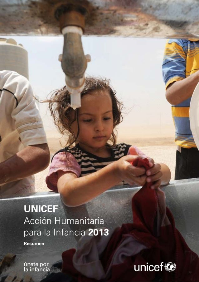 UNICEFAcción Humanitariapara la Infancia 2013Resumenúnete porla infancia