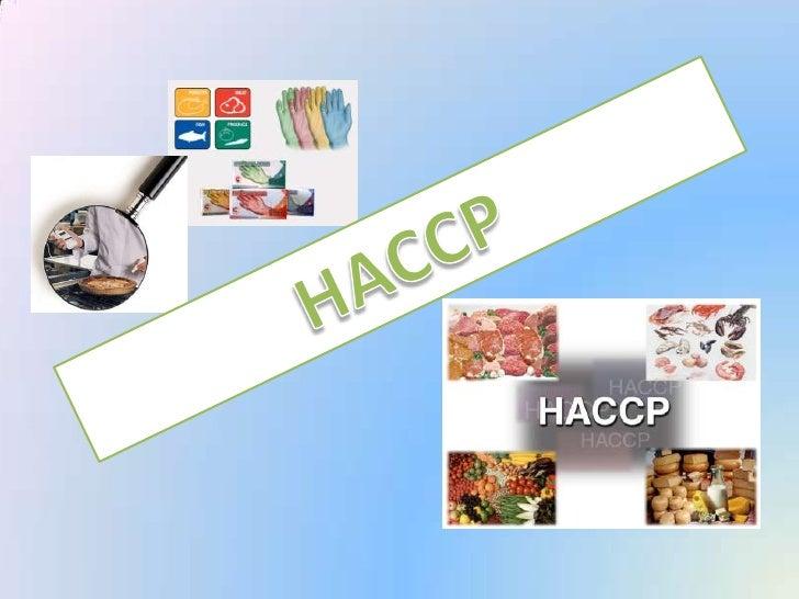 "HACCP – ""Hazard Analysis Critical Control Points""                                                        Ou seja          ..."