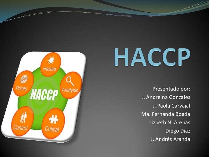 Presentado por:J. Andreina Gonzales      J. Paola CarvajalMa. Fernanda Boada    Lizbeth N. Arenas            Diego Díaz   ...