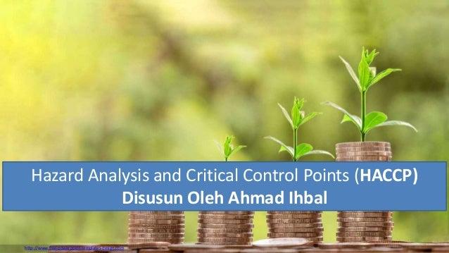 http://www.free-powerpoint-templates-design.com Hazard Analysis and Critical Control Points (HACCP) Disusun Oleh Ahmad Ihb...