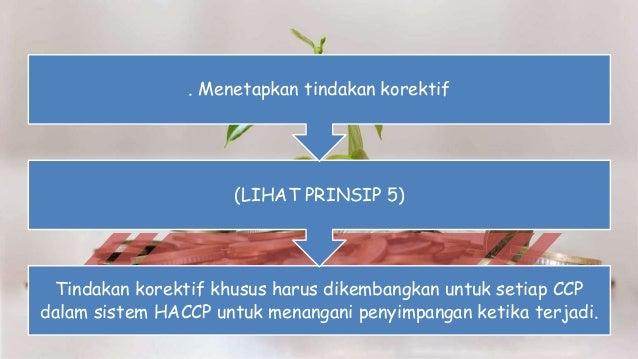 Tindakan korektif khusus harus dikembangkan untuk setiap CCP dalam sistem HACCP untuk menangani penyimpangan ketika terjad...