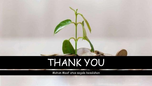 THANK YOU Mohon Maaf atas segala kesalahan