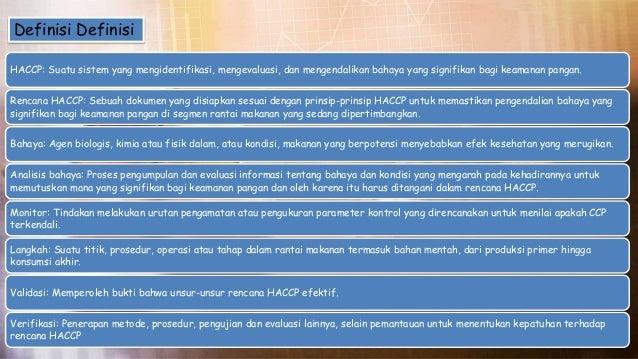 HACCP: Suatu sistem yang mengidentifikasi, mengevaluasi, dan mengendalikan bahaya yang signifikan bagi keamanan pangan. Re...