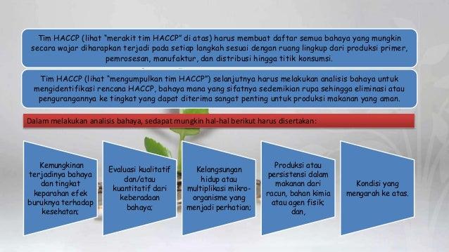 """Tim HACCP (lihat """"merakit tim HACCP"""" di atas) harus membuat daftar semua bahaya yang mungkin secara wajar diharapkan terja..."""