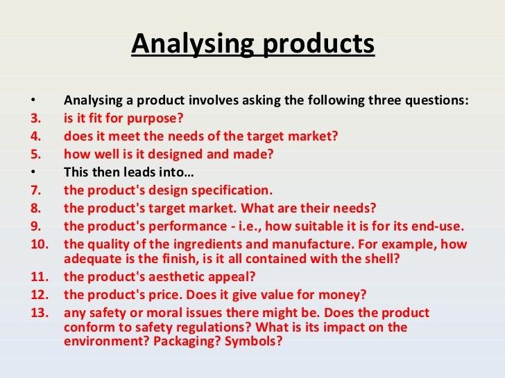 Analysing products <ul><li>Analysing a product involves asking the following three questions: </li></ul><ul><li>is it fit ...