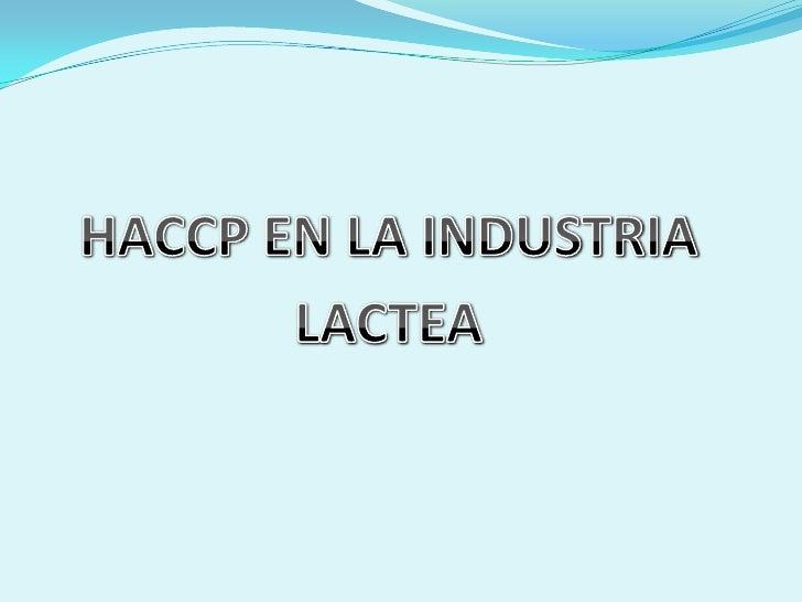 HACCP EN LA INDUSTRIA <br />LACTEA<br />