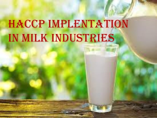 HACCP IMPLENTATION IN MILK INDUSTRIES