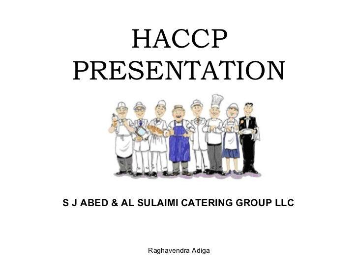 HACCP PRESENTATIONS J ABED & AL SULAIMI CATERING GROUP LLC              Raghavendra Adiga