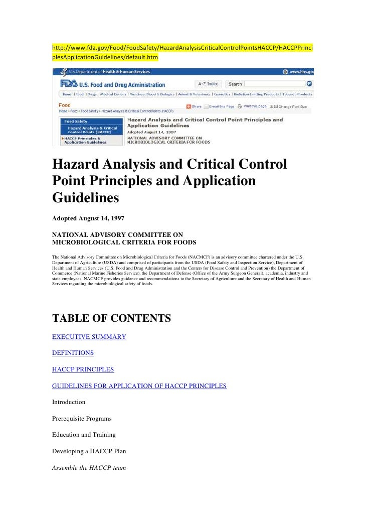 http://www.fda.gov/Food/FoodSafety/HazardAnalysisCriticalControlPointsHACCP/HACCPPrinciplesApplicationGuidelines/default.h...