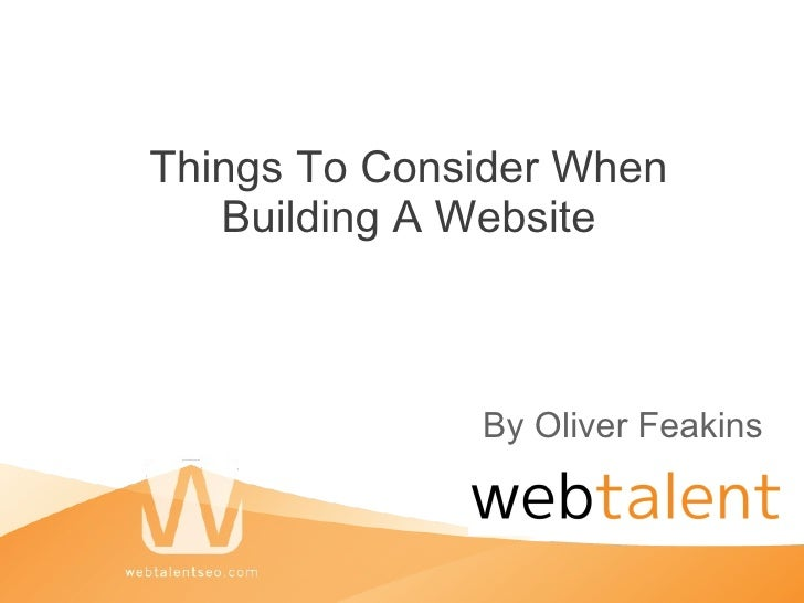 Things To Consider When Building A Website By Oliver Feakins