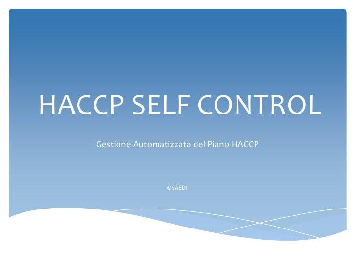 HACCP SELF CONTROL   Gestione Automatizzata del Piano HACCP                   ©SAEDI