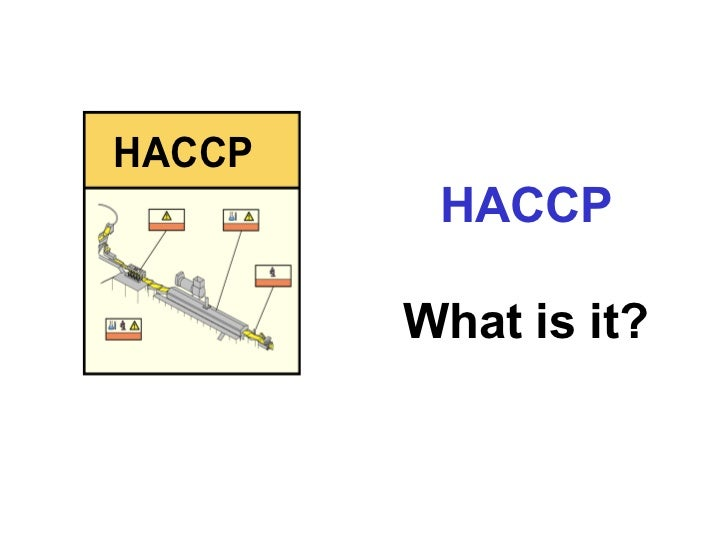 HACCP         HACCP        What is it?