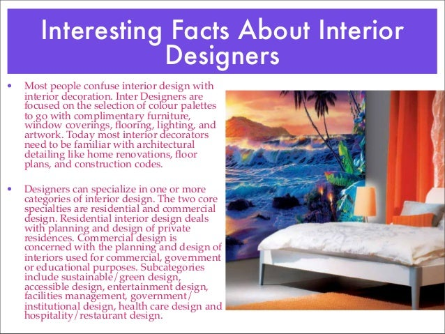 8 interesting facts about most people confuse interior design.